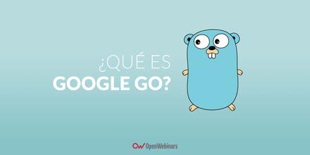 ¿Qué es Google Go? Introducción